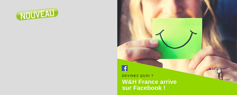 Lancement page Facebook W&H France
